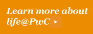 Learn more about life@PwC